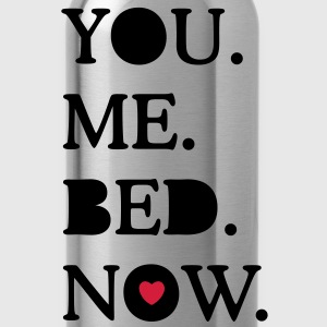 you. me. bed. now. T-Shirts - Water Bottle