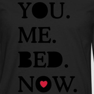 you. me. bed. now. T-Shirts - Men's Premium Longsleeve Shirt