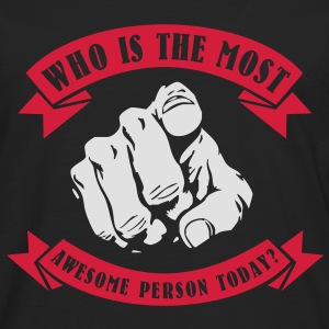Who is the most awesome person today? YOU! Toppar - Långärmad premium-T-shirt herr
