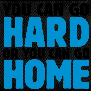 you can go hard or you can go home 2c T-Shirts - Kinder Rucksack
