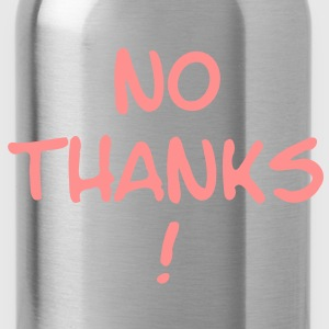 No thanks vector 1c Tops - Water Bottle