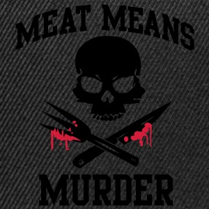 Meat means murder Tops - Snapback Cap