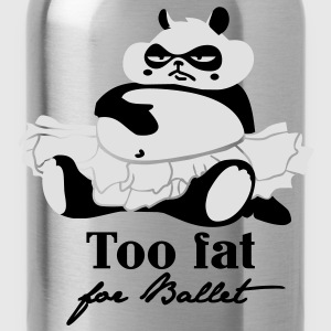 Too fat for Ballet Tops - Water Bottle