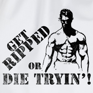 Get Ripped Or Die Trying - Drawstring Bag