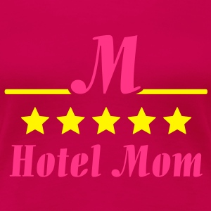 Hotel Mom Topper - Premium T-skjorte for kvinner
