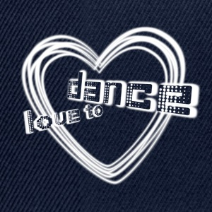 love to dance  | Tanzshirts   Tops - Snapbackkeps