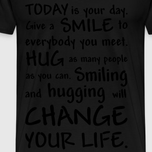 Free Hugs - Make of every day a good day. Tops - Men's Premium T-Shirt