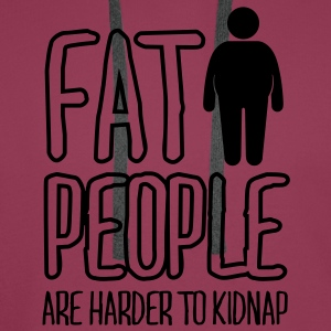 fat people are harder to kidnap Tops - Men's Premium Hoodie