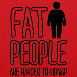 fat people are harder to kidnap Tops - Tote Bag