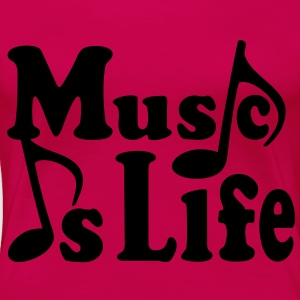 Music is Life. Music notes musician Tops - Women's Premium T-Shirt