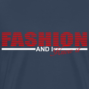 fashion and i know it Tops - Männer Premium T-Shirt
