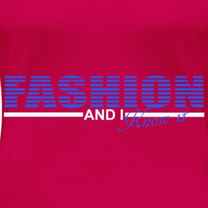 fashion and i know it Tops - Frauen Premium T-Shirt