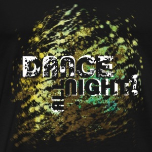 dance all night | Tanzshirts   Tops - Premium T-skjorte for menn