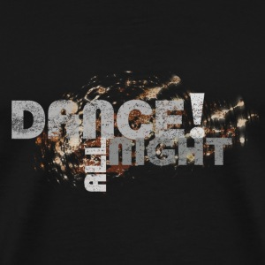 dance all night | Tanzshirts   Tops - Herre premium T-shirt