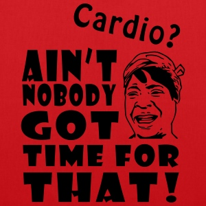 Ain't No Time For Cardio Tops - Tote Bag