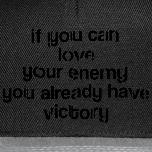 If you can love your ennemy Victory Tee shirts - Casquette snapback