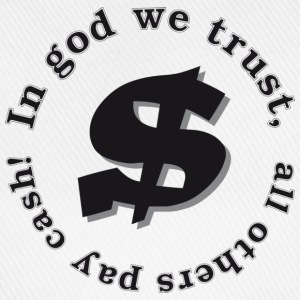 In god we trust, all others pay cash! - Baseballkappe