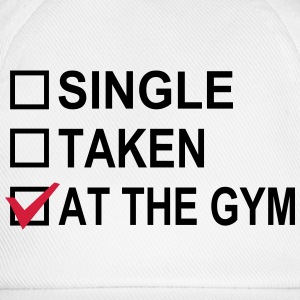 Single, Taken, At The Gym! T-Shirts - Baseball Cap