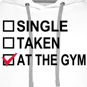 Single, Taken, At The Gym! Magliette - Felpa con cappuccio premium da uomo