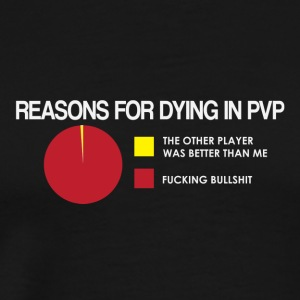 Reasons for Dying in PVP - Men's Premium T-Shirt