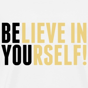 believe in yourself - be you Tops - Mannen Premium T-shirt