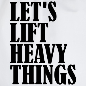 Lets Lift Heavy Things T-shirts - Gymnastikpåse
