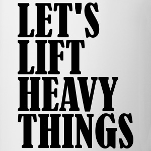 Lets Lift Heavy Things T-shirts - Mugg
