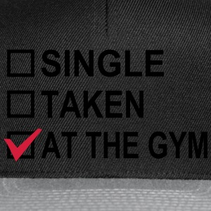 Single, Taken, At The Gym! Top - Snapback Cap