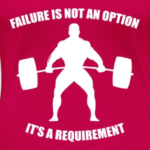 Failure Is Not An Option - Women's Muscle 2 - Women's Premium T-Shirt