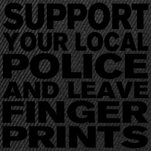 Support Your Local Police - Leave Fingerprints Tops - Snapback Cap