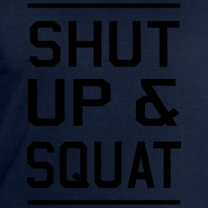 Shut Up & Squat T-Shirts - Men's Sweatshirt by Stanley & Stella