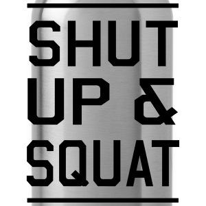 Shut Up & Squat T-Shirts - Water Bottle