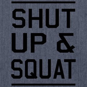Shut Up & Squat T-Shirts - Shoulder Bag made from recycled material