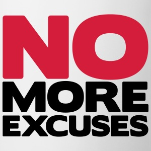 No More Excuses T-shirts - Mugg