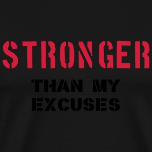 Stronger Than My Excuses Tee shirts - T-shirt Premium Homme