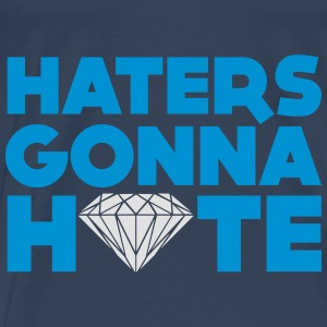 haters gonna hate Tops - Men's Premium T-Shirt