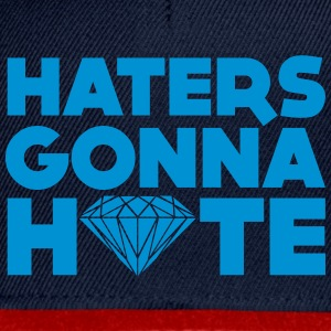 haters gonna hate Tops - Snapback cap