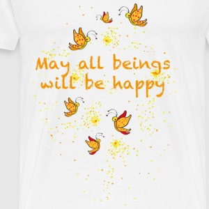 May all beings will be happy Tops - Mannen Premium T-shirt
