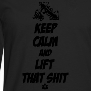 Keep Calm and Lift that Shit T-shirts - Mannen Premium shirt met lange mouwen
