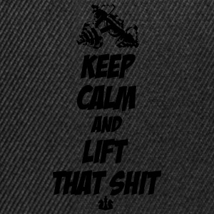 Keep Calm and Lift that Shit T-Shirts - Snapback Cap