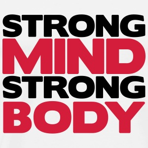 Strong Mind Strong Body T-shirts - Premium-T-shirt herr