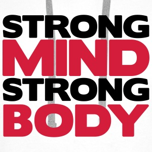 Strong Mind Strong Body Tops - Mannen Premium hoodie