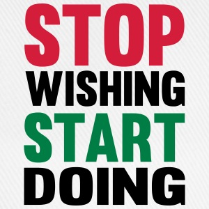 Stop Wishing Start Doing Toppe - Baseballkasket