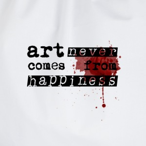 Art Never Comes From Happiness  - Turnbeutel
