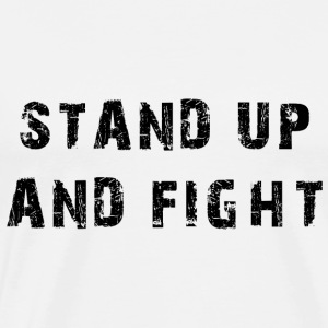 STAND UP AND FIGHT T-Shirts - Männer Premium T-Shirt