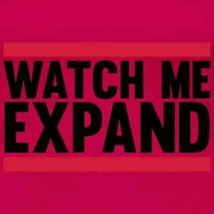 Watch Me Expand Tops - Vrouwen Premium T-shirt