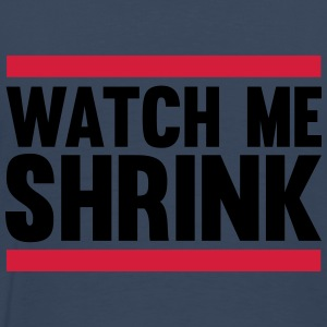 Watch Me Shrink Topper - Premium T-skjorte for menn