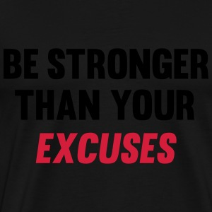 Be Stronger Than Your Excuses Toppar - Premium-T-shirt herr