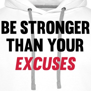 Be Stronger Than Your Excuses Toppe - Herre Premium hættetrøje
