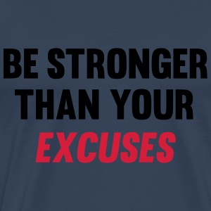 Be Stronger Than Your Excuses Tops - Camiseta premium hombre